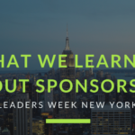 What we learned about Sponsorships at Leaders Week New York