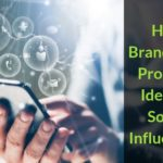 How Brands Can Properly Identify Social Influencers