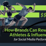 How Brands Can Reward Athletes & Influencers for Social Media Performance